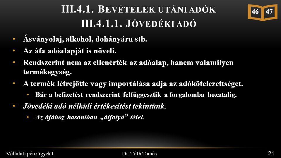 Dr. Tóth Tamás Vállalati pénzügyek I. 21 III.4.1.
