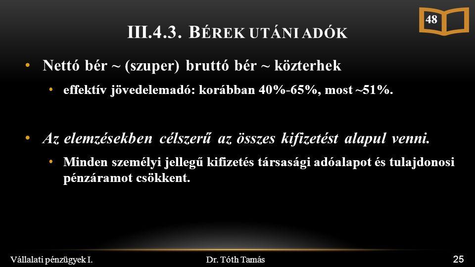 Dr. Tóth Tamás Vállalati pénzügyek I. 25 III.4.3.