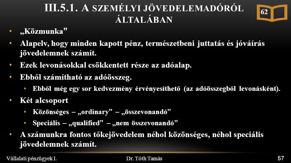 Dr. Tóth Tamás Vállalati pénzügyek I. 57 III.5.1.