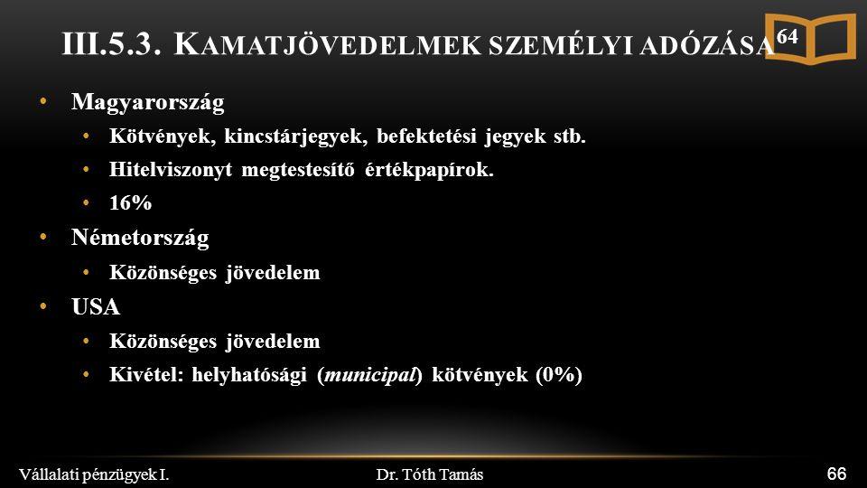 Dr. Tóth Tamás Vállalati pénzügyek I. 66 III.5.3.
