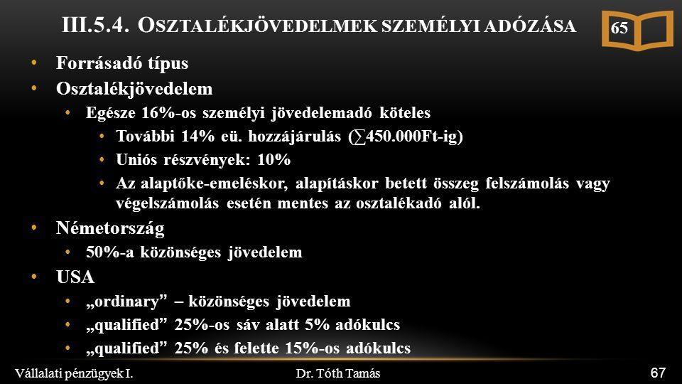 Dr. Tóth Tamás Vállalati pénzügyek I. 67 III.5.4.