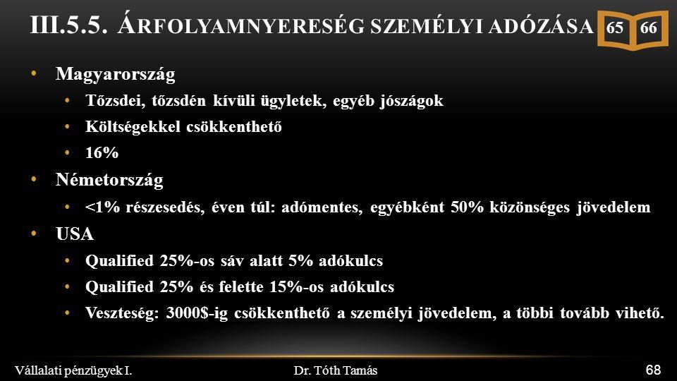 Dr. Tóth Tamás Vállalati pénzügyek I. 68 III.5.5.