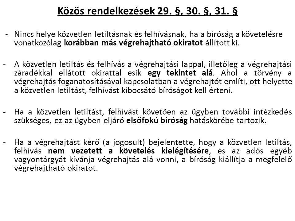 Közös rendelkezések 29. §, 30. §, 31.