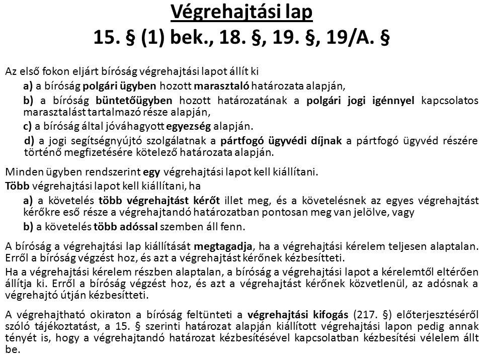 Végrehajtási lap 15. § (1) bek., 18. §, 19. §, 19/A.