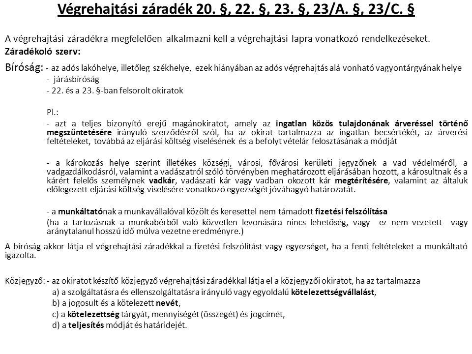 Végrehajtási záradék 20. §, 22. §, 23. §, 23/A.