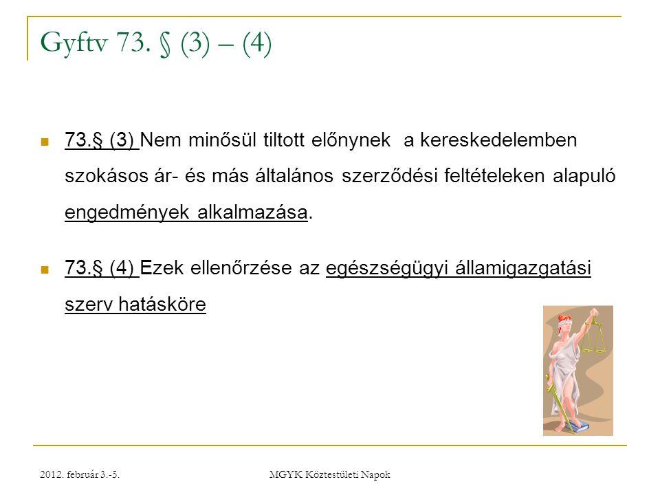 2012. február 3.-5. MGYK Köztestületi Napok Gyftv 73.