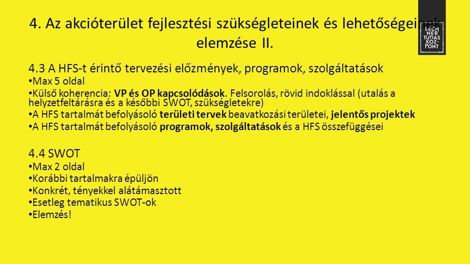 4.3 A HFS-t érintő tervezési előzmények, programok, szolgáltatások Max 5 oldal Külső koherencia: VP és OP kapcsolódások. Felsorolás, rövid indoklással