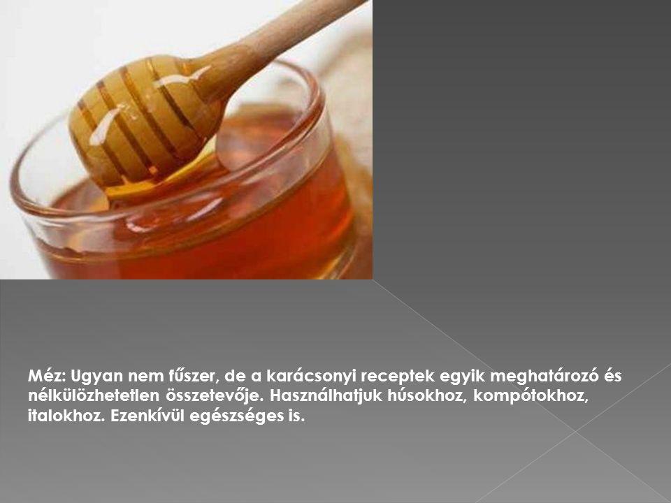 Méz: Ugyan nem fűszer, de a karácsonyi receptek egyik meghatározó és nélkülözhetetlen összetevője.