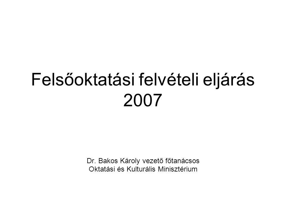 Felsőoktatási felvételi eljárás 2007 Dr.