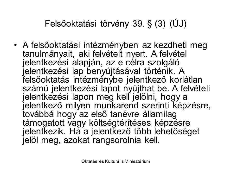 Oktatási és Kulturális Minisztérium Felsőoktatási törvény 39.