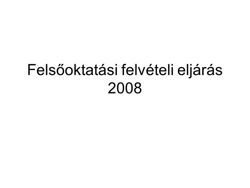 Felsőoktatási felvételi eljárás 2008