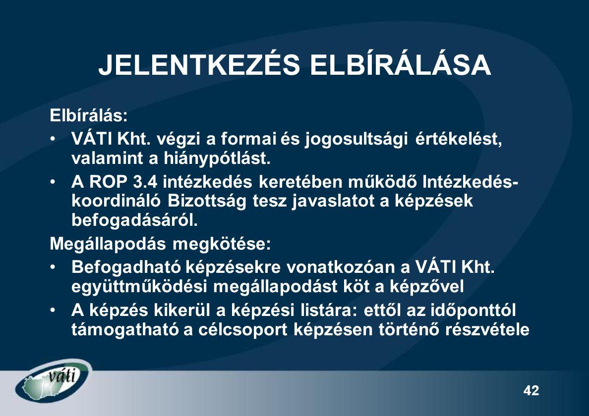 42 JELENTKEZÉS ELBÍRÁLÁSA Elbírálás: VÁTI Kht.
