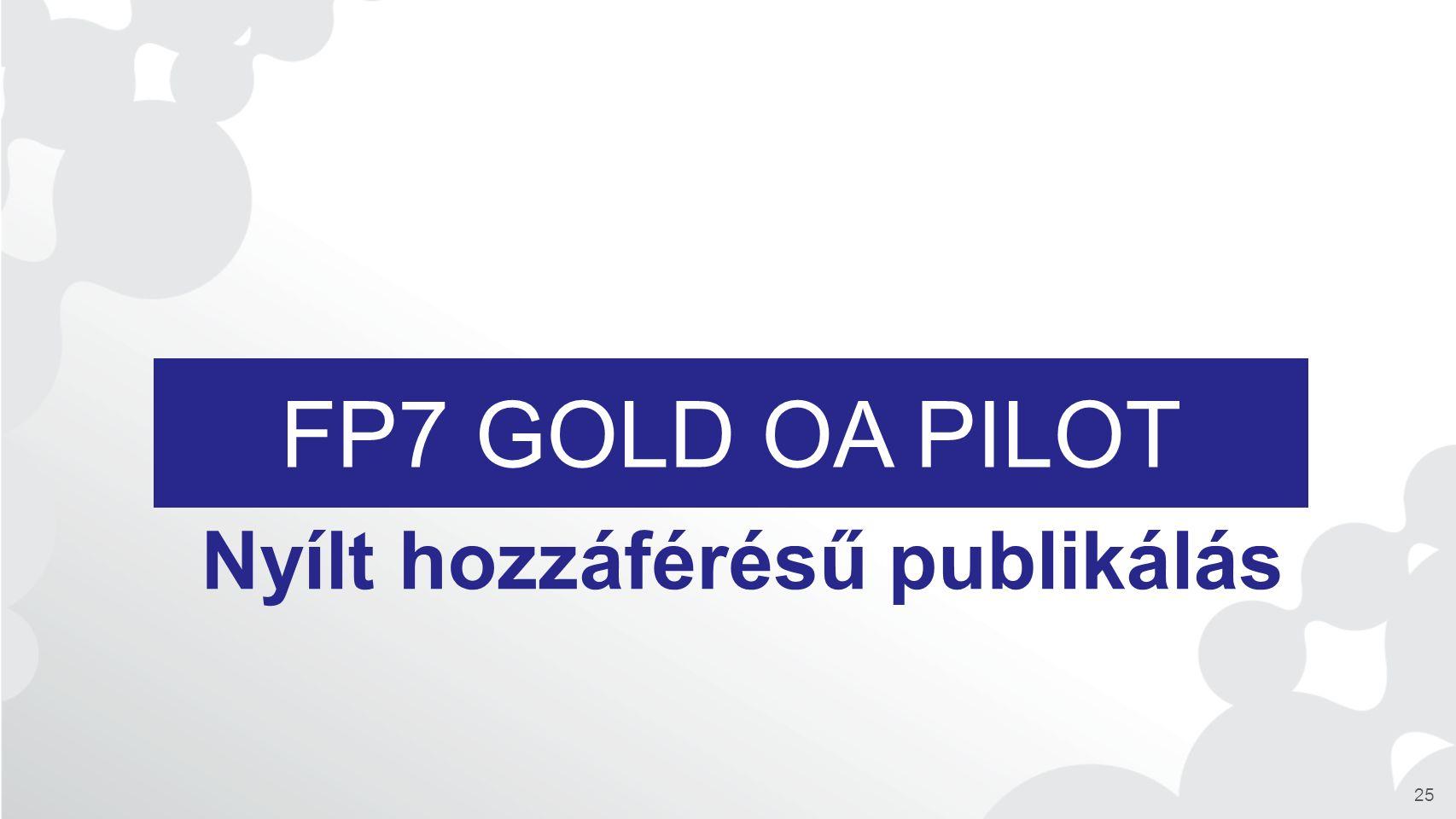 FP7 GOLD OA PILOT Nyílt hozzáférésű publikálás 25