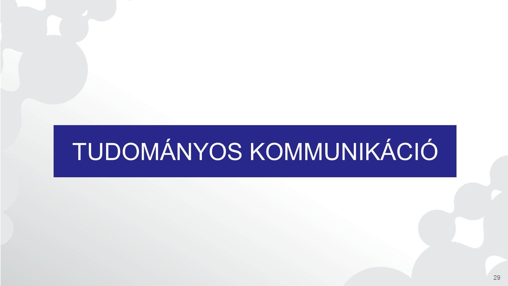 TUDOMÁNYOS KOMMUNIKÁCIÓ 29
