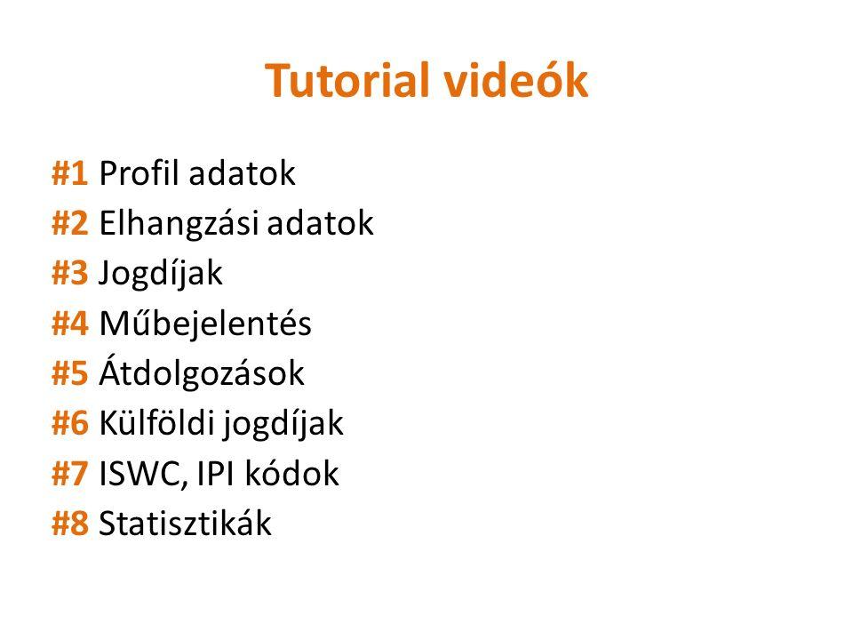 Tutorial videók #1 Profil adatok #2 Elhangzási adatok #3 Jogdíjak #4 Műbejelentés #5 Átdolgozások #6 Külföldi jogdíjak #7 ISWC, IPI kódok #8 Statisztikák