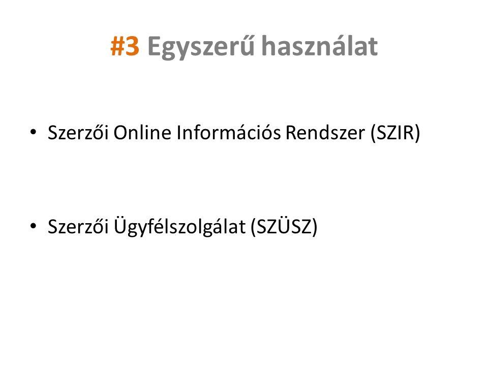 #3 Egyszerű használat Szerzői Online Információs Rendszer (SZIR) Szerzői Ügyfélszolgálat (SZÜSZ)