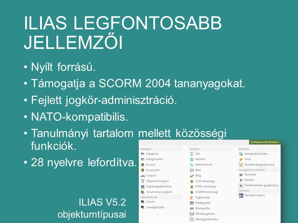 ILIAS LEGFONTOSABB JELLEMZŐI Nyílt forrású. Támogatja a SCORM 2004 tananyagokat.