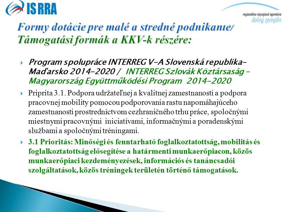  Program spolupráce INTERREG V-A Slovenská republika- Maďarsko 2014-2020 / INTERREG Szlovák Köztársaság – Magyarország Együttműködési Program 2014-2020  Priprita 3.1.