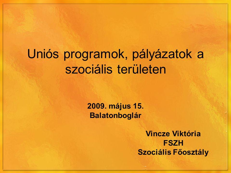 Uniós programok, pályázatok a szociális területen 2009.