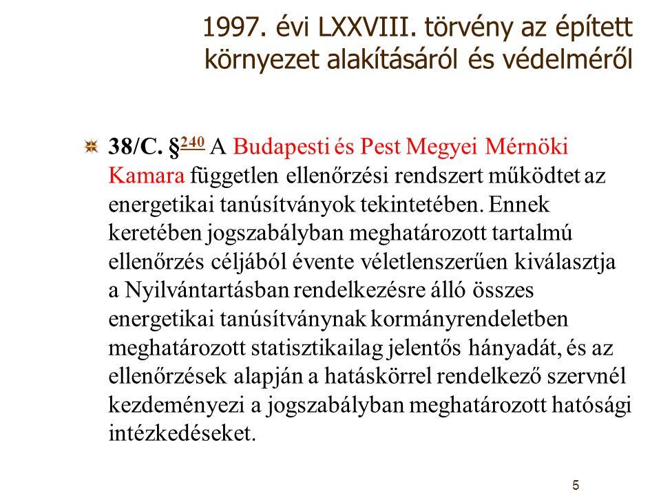 1997. évi LXXVIII. törvény az épített környezet alakításáról és védelméről 38/C.