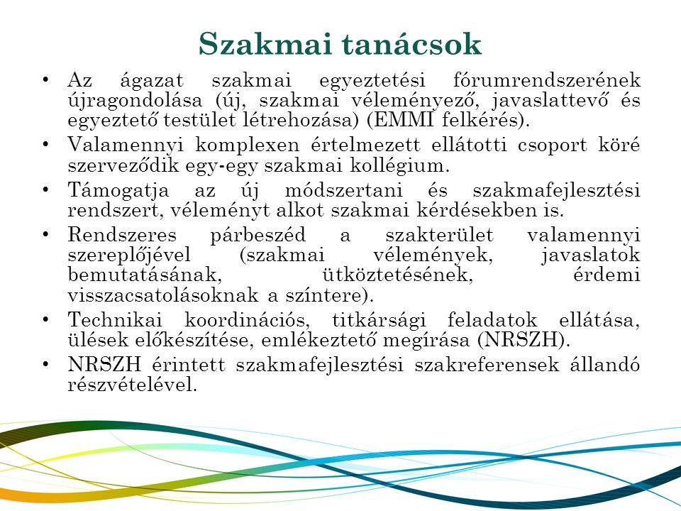 Területi szakmafejlesztés Mintahelyek Szervezési feladatok Jó gyakorlatok bemutatása Szakértők Területi szakmai tudás beépítése a szakmafejlesztésbe Kétirányú kommunikáció területi támogatása