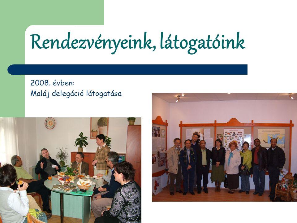 Rendezvényeink, látogatóink 2008. évben: Maláj delegáció látogatása