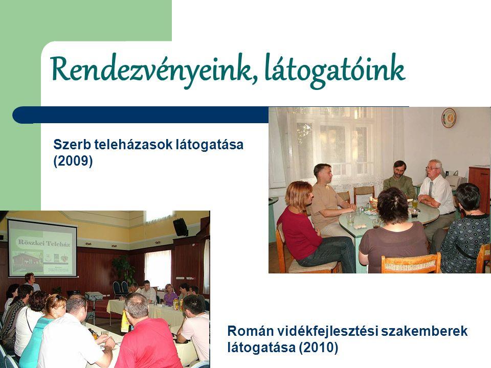 Rendezvényeink, látogatóink Szerb teleházasok látogatása (2009) Román vidékfejlesztési szakemberek látogatása (2010)