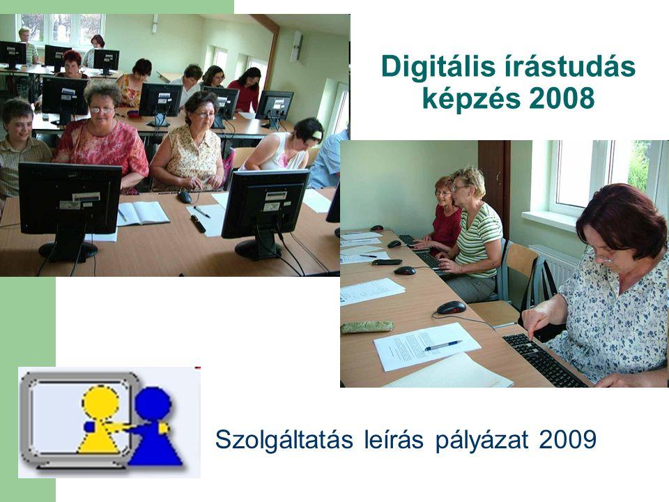Digitális írástudás képzés 2008 Szolgáltatás leírás pályázat 2009