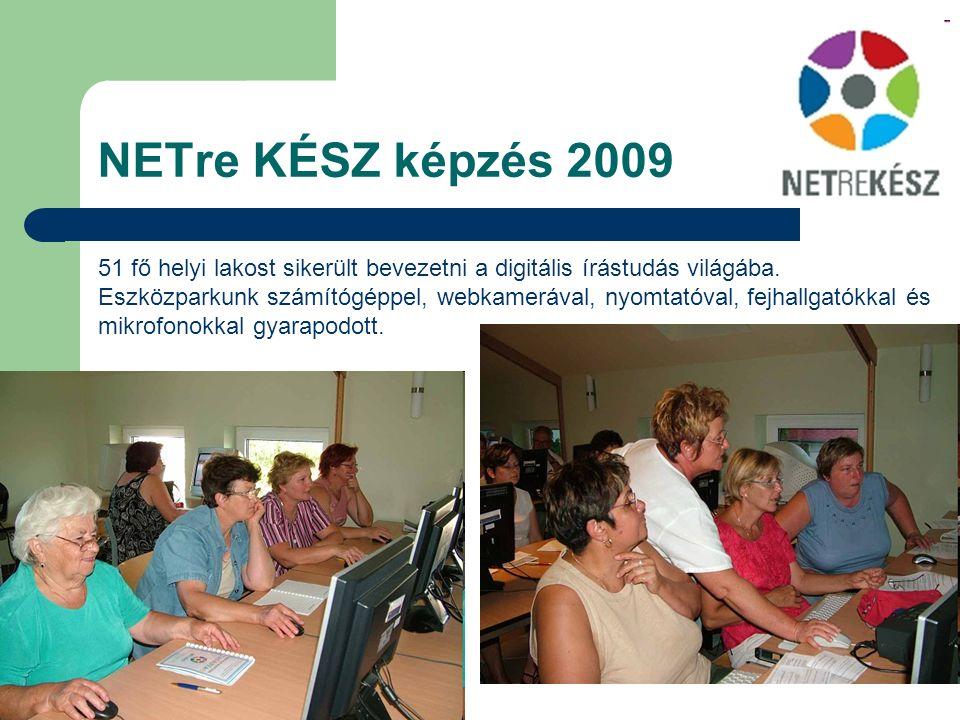 NETre KÉSZ képzés 2009 51 fő helyi lakost sikerült bevezetni a digitális írástudás világába.