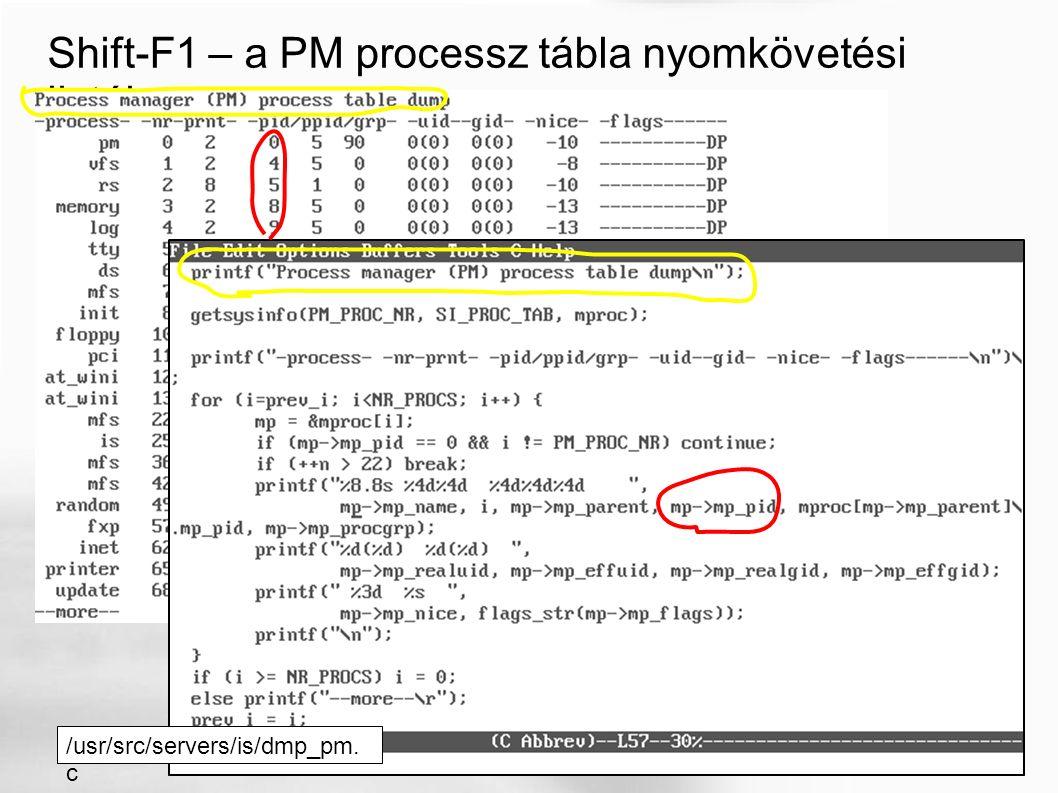 Shift-F1 – a PM processz tábla nyomkövetési listája /usr/src/servers/is/dmp_pm. c