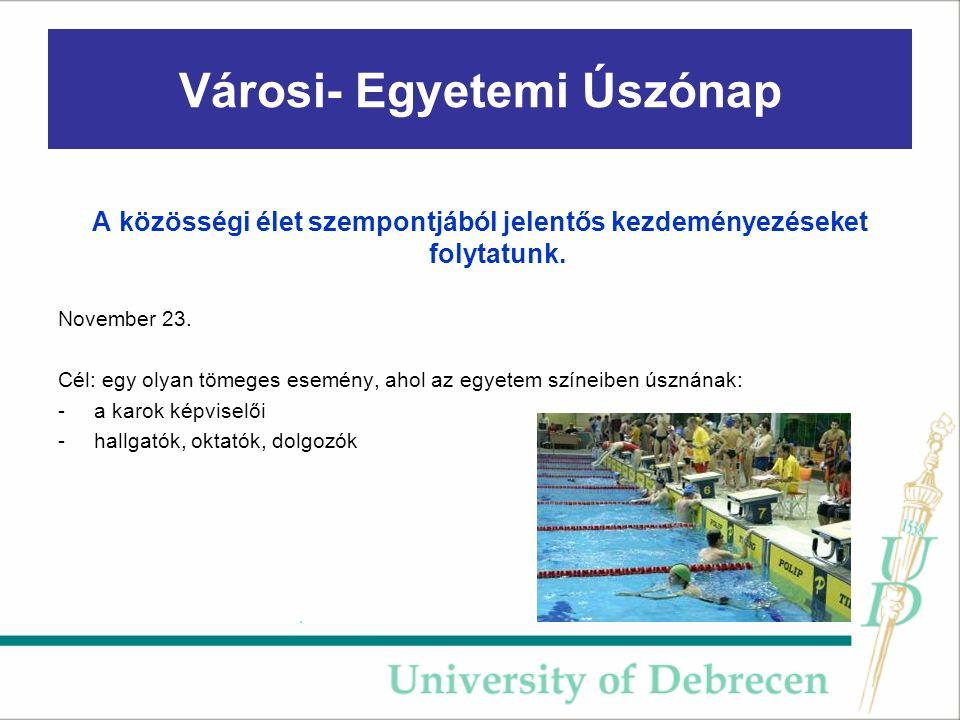 Városi- Egyetemi Úszónap A közösségi élet szempontjából jelentős kezdeményezéseket folytatunk.