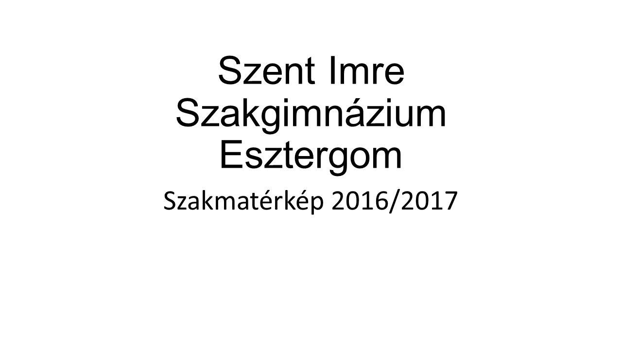 Szent Imre Szakgimnázium Esztergom Szakmatérkép 2016/2017