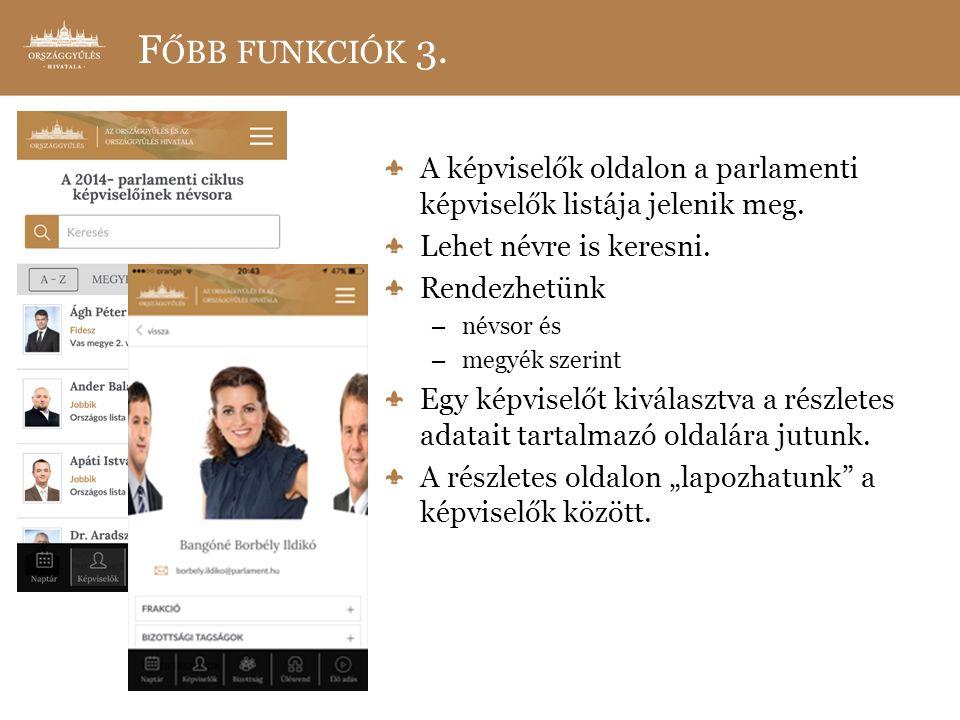 F ŐBB FUNKCIÓK 3. A képviselők oldalon a parlamenti képviselők listája jelenik meg.