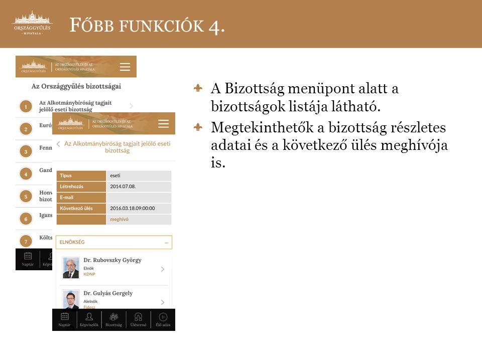 F ŐBB FUNKCIÓK 4. A Bizottság menüpont alatt a bizottságok listája látható.