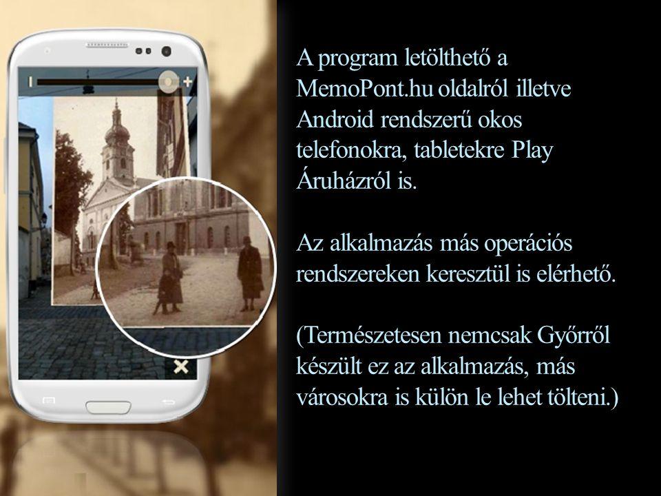 A program letölthető a MemoPont.hu oldalról illetve Android rendszerű okos telefonokra, tabletekre Play Áruházról is.