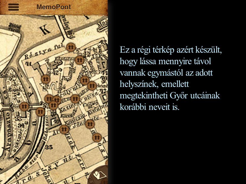 Ez a régi térkép azért készült, hogy lássa mennyire távol vannak egymástól az adott helyszínek, emellett megtekintheti Győr utcáinak korábbi neveit is.