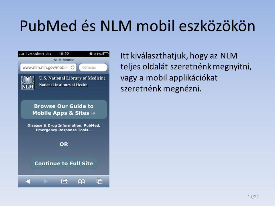 PubMed és NLM mobil eszközökön Itt kiválaszthatjuk, hogy az NLM teljes oldalát szeretnénk megnyitni, vagy a mobil applikációkat szeretnénk megnézni. 1