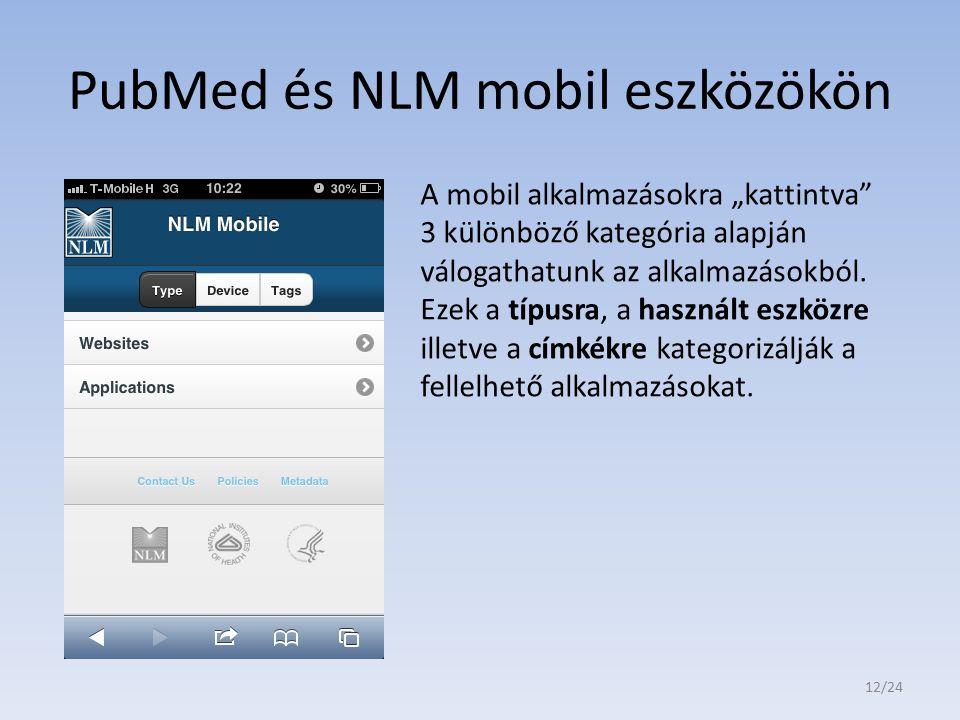 """PubMed és NLM mobil eszközökön A mobil alkalmazásokra """"kattintva"""" 3 különböző kategória alapján válogathatunk az alkalmazásokból. Ezek a típusra, a ha"""