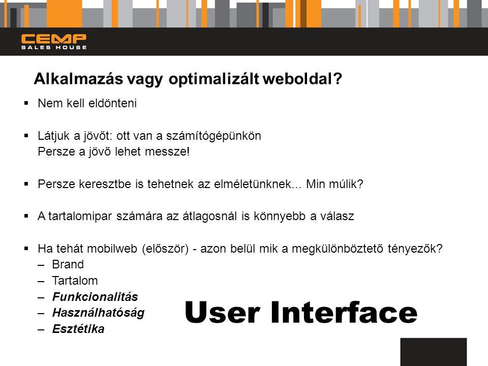Alkalmazás vagy optimalizált weboldal.