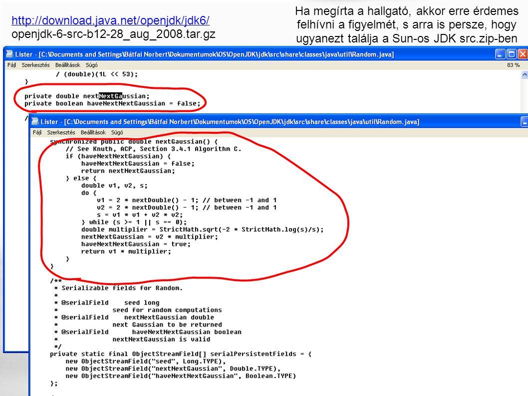 Ha megírta a hallgató, akkor erre érdemes felhívni a figyelmét, s arra is persze, hogy ugyanezt találja a Sun-os JDK src.zip-ben is. http://download.j