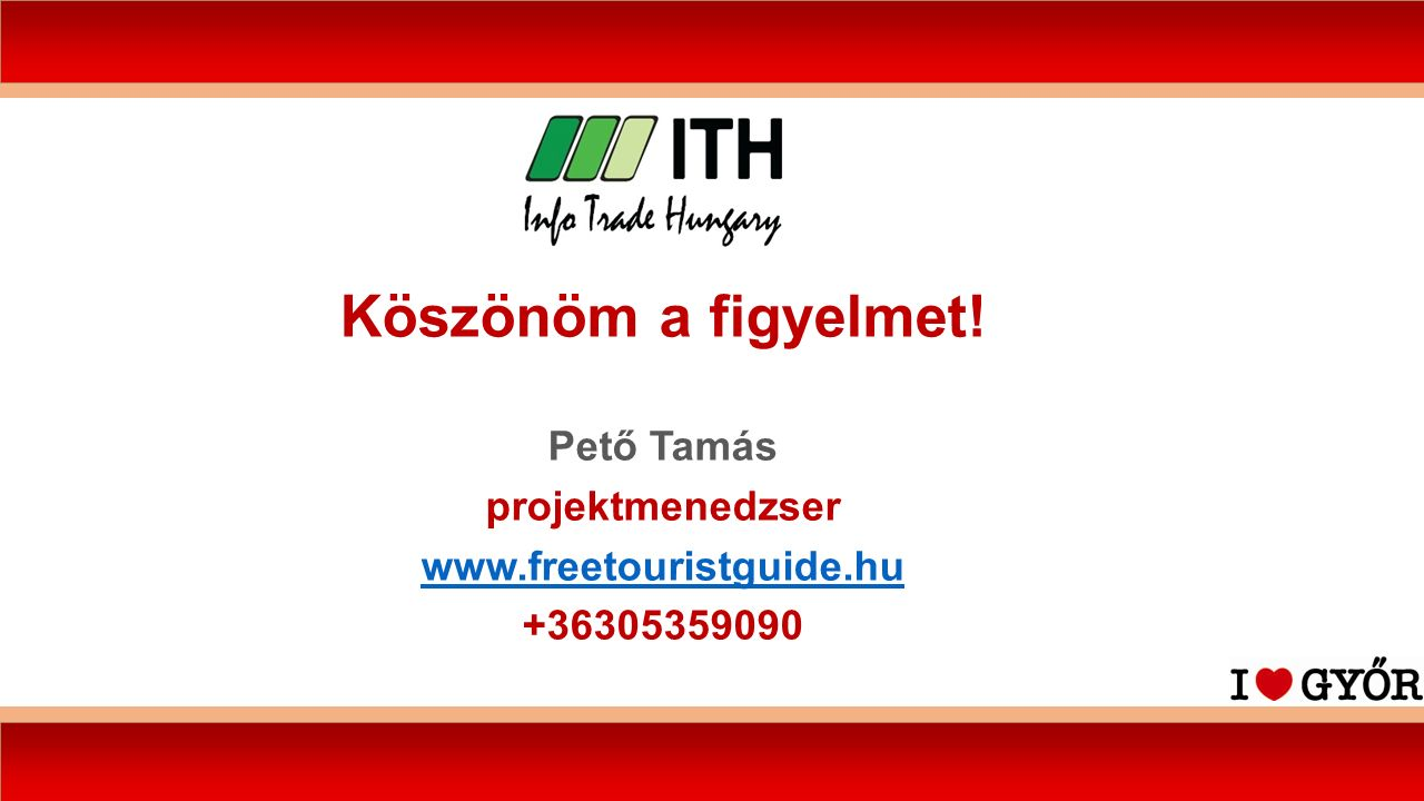 Köszönöm a figyelmet! Pető Tamás projektmenedzser www.freetouristguide.hu +36305359090