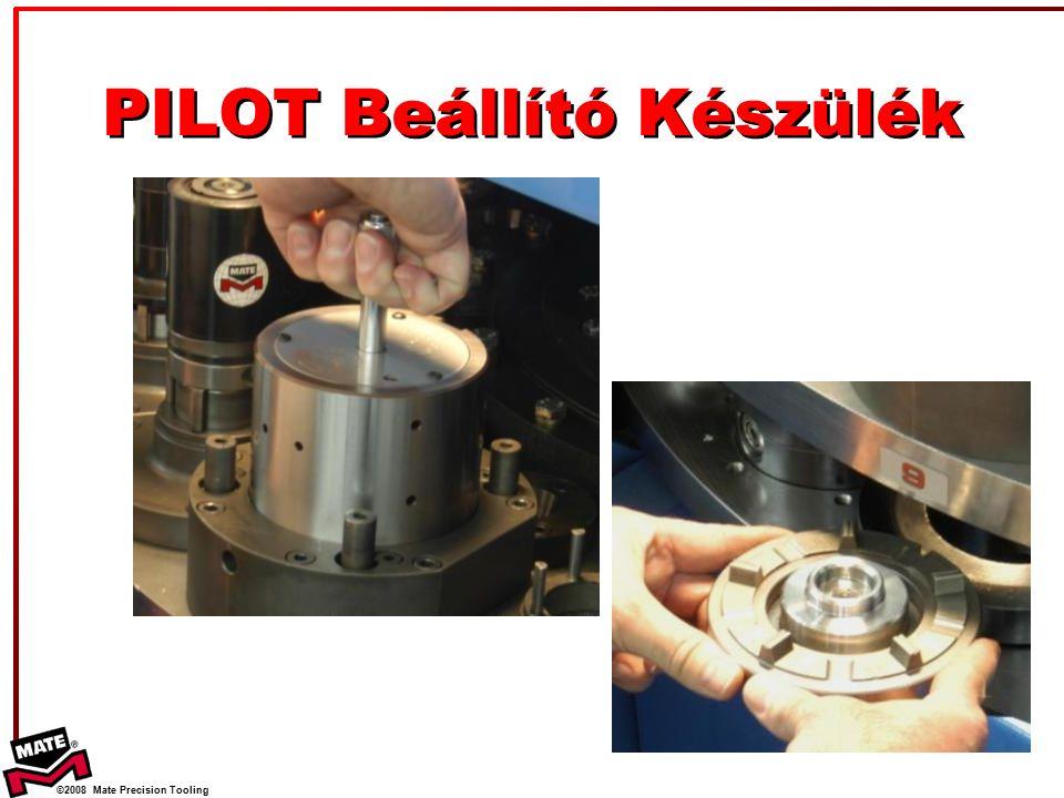 ©2008 Mate Precision Tooling PILOT Beállító Készülék