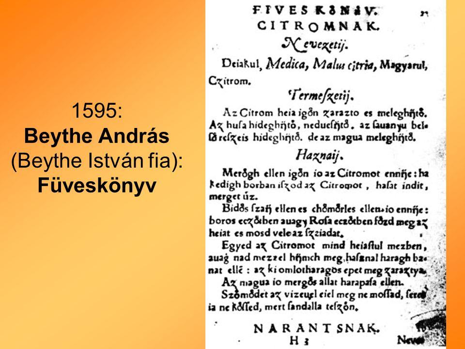 1595: Beythe András (Beythe István fia): Füveskönyv