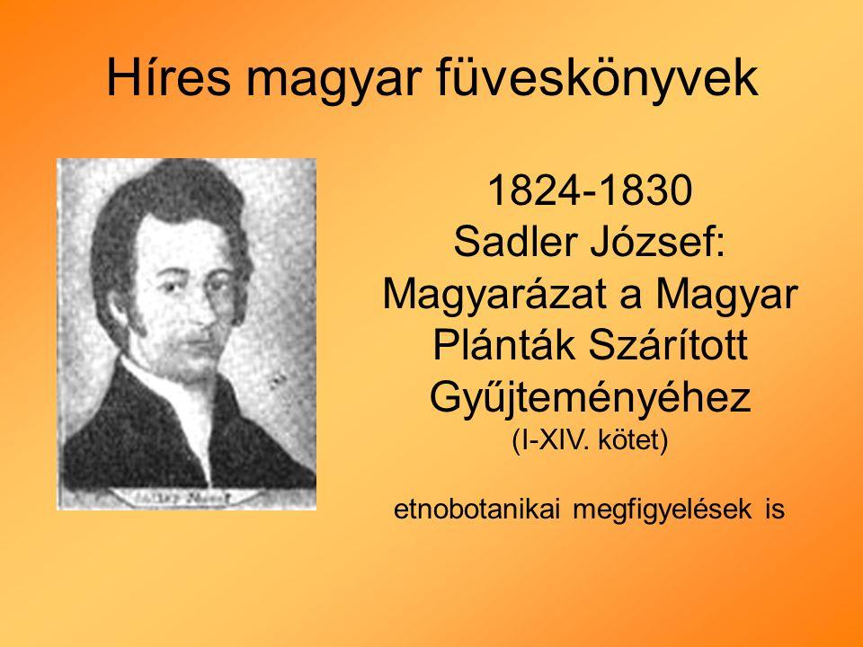 Híres magyar füveskönyvek 1824-1830 Sadler József: Magyarázat a Magyar Plánták Szárított Gyűjteményéhez (I-XIV.