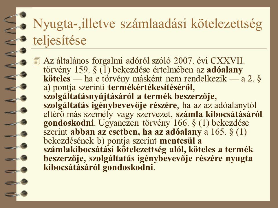 Nyugta-,illetve számlaadási kötelezettség teljesítése 4 Az általános forgalmi adóról szóló 2007.