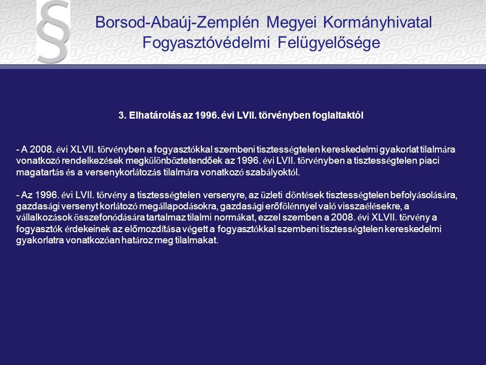 3.Elhatárolás az 1996. évi LVII. törvényben foglaltaktól - A 2008.
