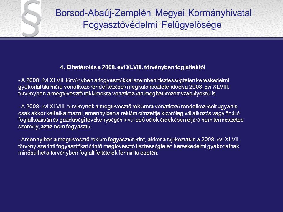 4.Elhatárolás a 2008. évi XLVIII. törvényben foglaltaktól - A 2008.