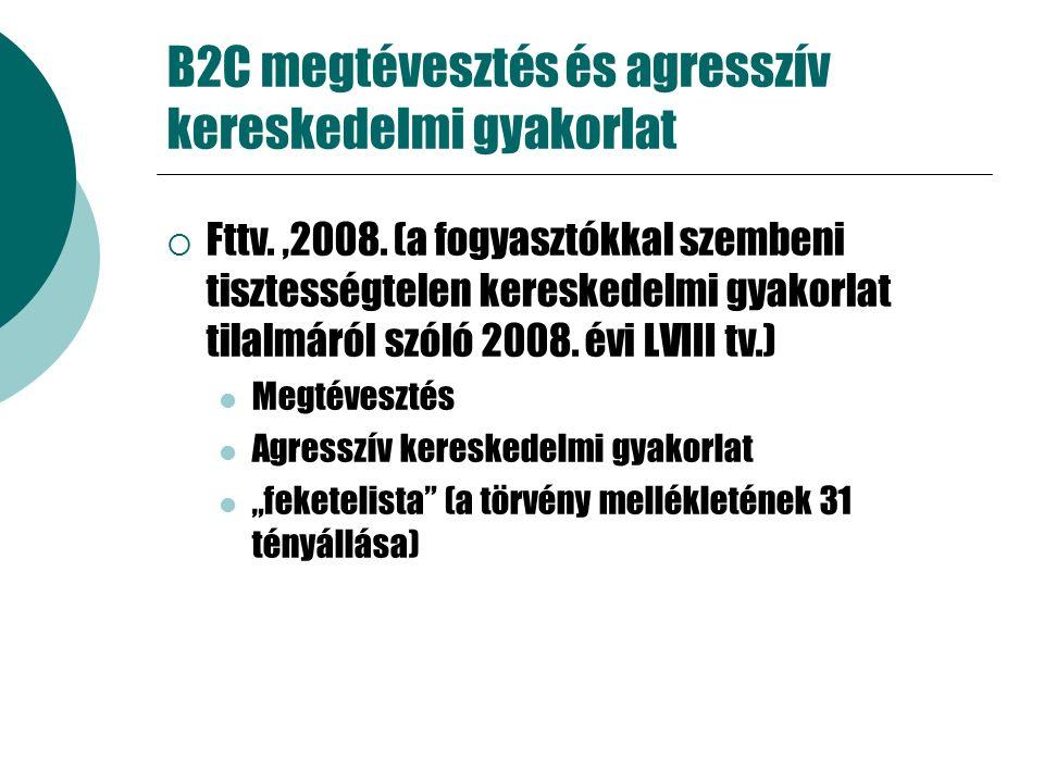 B2C megtévesztés és agresszív kereskedelmi gyakorlat  Fttv.