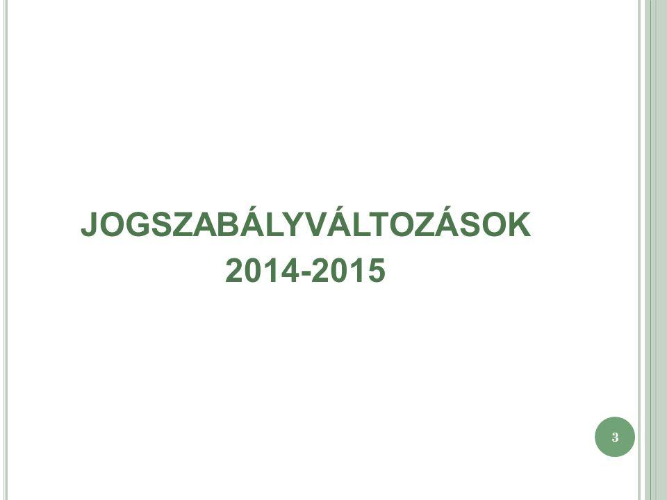3 JOGSZABÁLYVÁLTOZÁSOK 2014-2015
