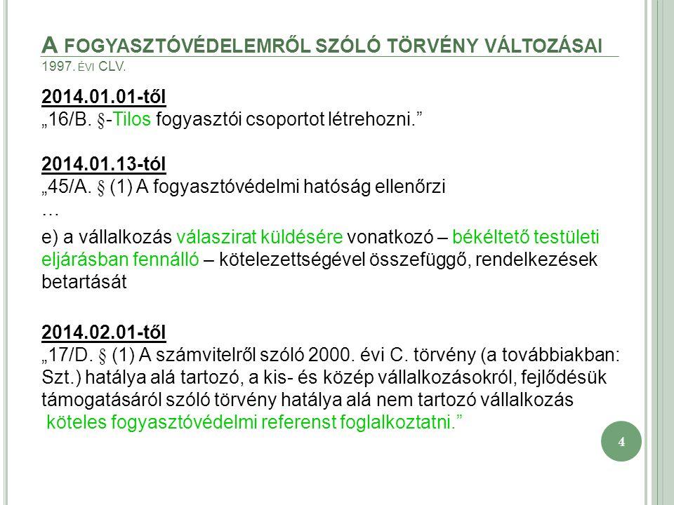 4 A FOGYASZTÓVÉDELEMRŐL SZÓLÓ TÖRVÉNY VÁLTOZÁSAI 1997.